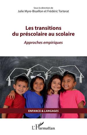 Les transitions du préscolaire au scolaire : approches empiriques