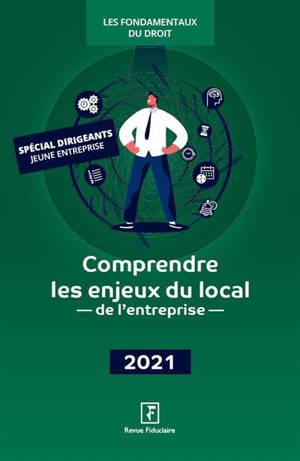 Comprendre les enjeux du local de l'entreprise : 2021