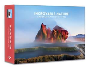 Incroyable nature : l'agenda-calendrier 2022