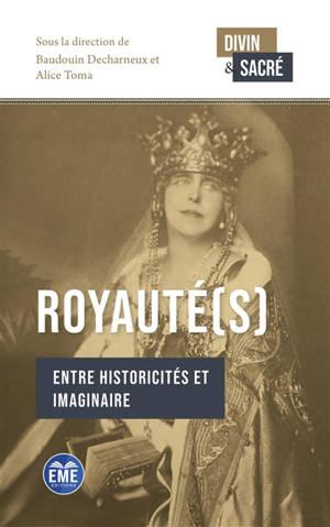 Royauté(s) : entre historicités et imaginaire