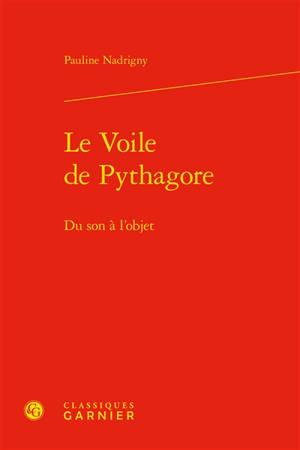 Le voile de Pythagore : du son à l'objet