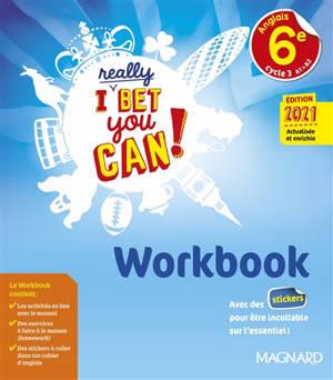 I really bet you can! anglais 6e, cycle 3, A1-A2 : workbook