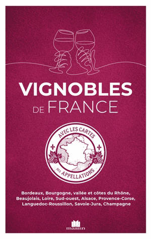 Atlas des vins de France : avec cartes des appellations