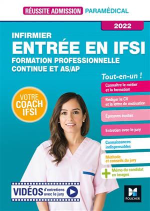Infirmier : entrée en IFSI, formation professionnelle continue et AS-AP, tout-en-un ! : 2022