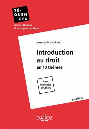 Introduction au droit en 10 thèmes : avec exemples détaillés