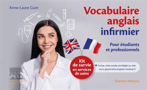 Vocabulaire anglais infirmier : pour étudiants et professionnels : kit de survie en services de soins