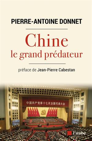 Chine, le grand prédateur : un défi pour la planète