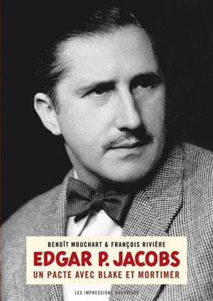 Edgar P. Jacobs : un pacte avec Blake et Mortimer