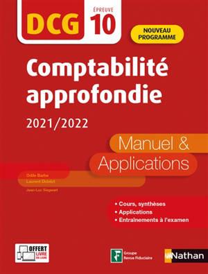 Comptabilité approfondie, DCG épreuve 10 : manuel & applications 2021-2022 : nouveau programme