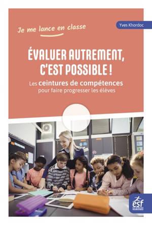 Evaluer autrement, c'est possible ! : les ceintures de compétences pour faire progresser les élèves