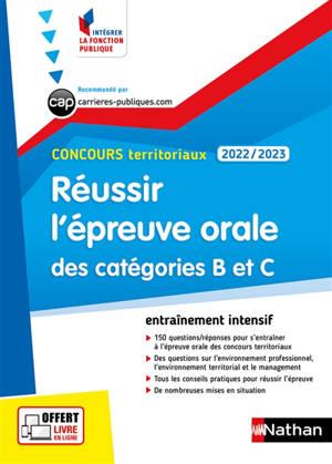 Réussir l'épreuve orale des catégorie B et C : concours territoriaux 2022-2023 : entraînement intensif