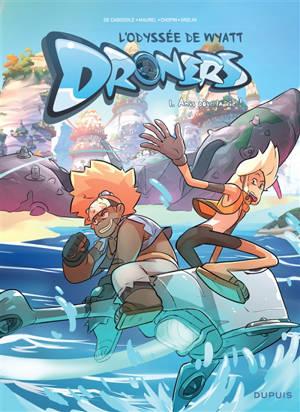 Droners : l'odyssée de Wyatt Whale. Volume 1, Amis pour la vie !