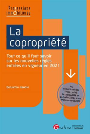 La copropriété : tout ce qu'il faut savoir sur les nouvelles règles applicables en 2021