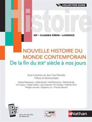 Nouvelle histoire du monde contemporain : de la fin du XIXe siècle à nos jours : IEP, classes prépa, licences