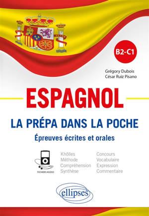 Espagnol : la prépa dans la poche : épreuves écrites et orales, B2-C1