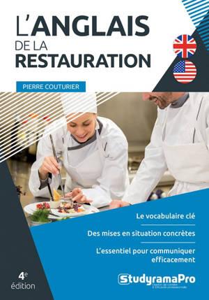 L'anglais de la restauration : le vocabulaire clé, des mises en situation concrètes, l'essentiel pour communiquer efficacement