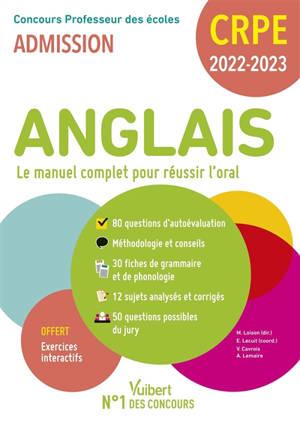 Anglais, le manuel complet pour réussir l'oral : concours professeur des écoles, admission : CRPE 2022-2023