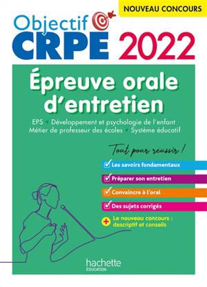 EPS, développement et psychologie de l'enfant, métier de professeur des écoles, système éducatif : épreuve orale d'entretien : nouveau concours 2022