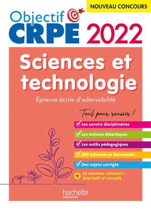 Sciences et technologie : épreuve écrite d'admissibilité : nouveau concours 2022