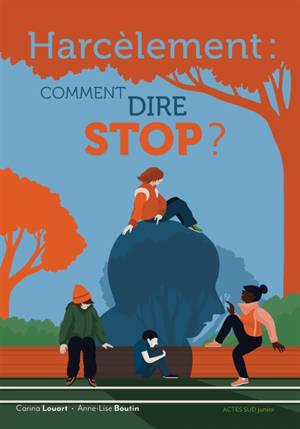 Harcèlement : comment dire stop ?
