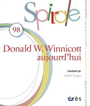 Spirale. n° 98, Donald W. Winnicott aujourd'hui