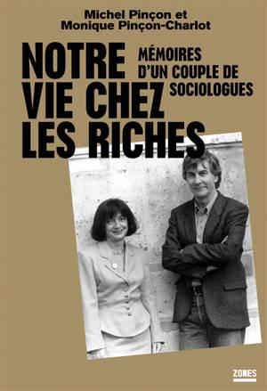 Notre vie chez les riches : mémoires d'un couple de sociologues