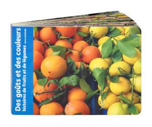 Des goûts et des couleurs : histoires de fruits et de légumes