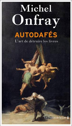 Autodafés : l'art de détruire les livres