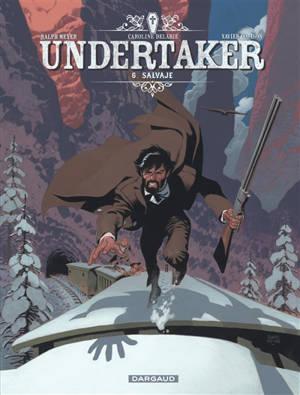 Undertaker. Volume 6, Salvaje