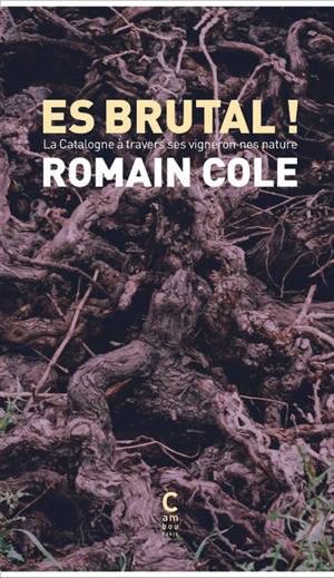 Es brutal ! : la Catalogne à travers ses vigneron.nes nature
