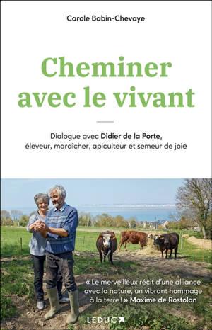 Cheminer avec le vivant : dialogue avec Didier de la Porte, éleveur, maraîcher, apiculteur et semeur de joie
