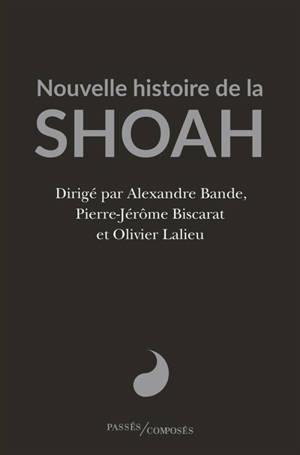 Nouvelle histoire de la Shoah