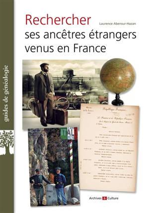 Retrouver un ancêtre étranger venu en France