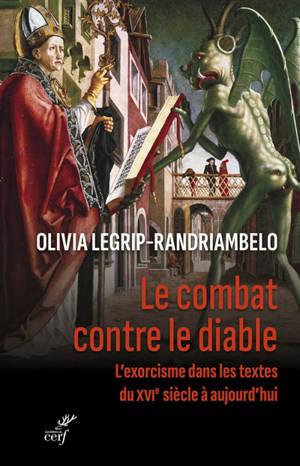 Le combat contre le diable : l'exorcisme dans les textes du XVIe siècle à aujourd'hui