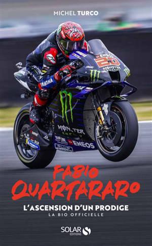 Fabio Quartararo : l'ascension d'un prodige : la bio officielle
