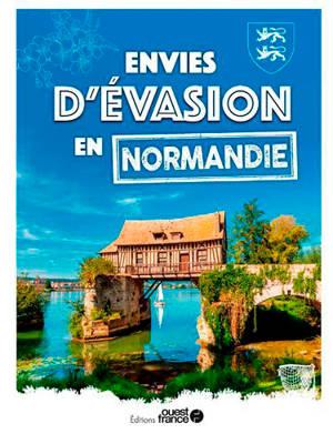 Envies d'évasion en Normandie