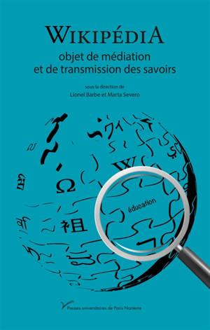 Wikipédia : objet de médiation et de transmission des savoirs