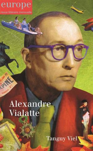 Europe. n° 1109-1110, Alexandre Vialatte. Tanguy Viel