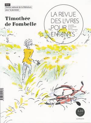 Revue des livres pour enfants (La). n° 320, Timothée de Fombelle