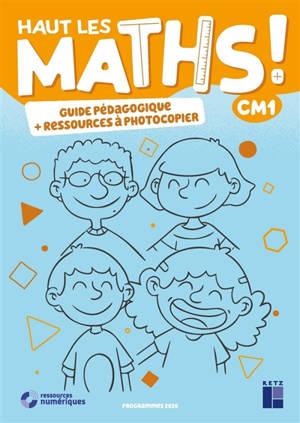 Haut les maths ! CM1 : guide pédagogique + ressources à photocopier : programmes 2020