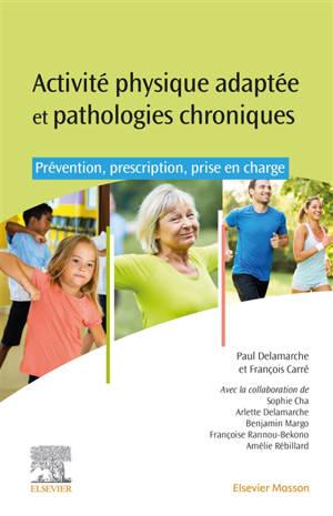 Activité physique adaptée et pathologies chroniques : prévention, prescription, prise en charge