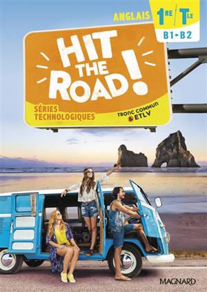 Hit the road ! anglais 1re, terminale, séries technologiques, B1-B2 : tronc commun & ETLV