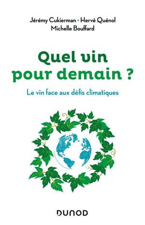 Quel vin pour demain ? : le vin face aux défis climatiques