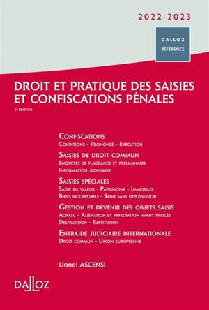 Droit et pratique des saisies et confiscations pénales : 2022-2023
