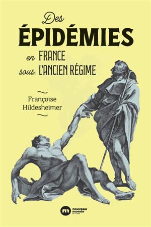 Des épidémies en France sous l'Ancien Régime : une relecture