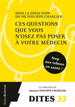 Ces questions que vous n'osez pas poser à votre médecin : stop aux tabous en santé !