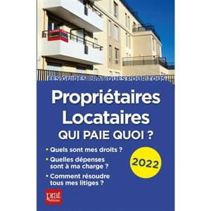 Propriétaires, locataires : qui paie quoi ? : 2022