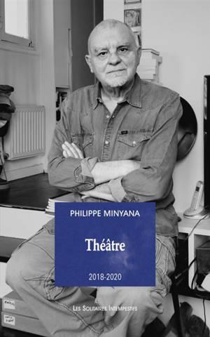 Théâtre : 2018-2020. Volume 1