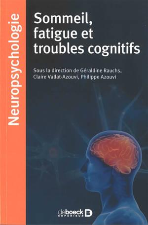 Sommeil, fatigue et troubles cognitifs