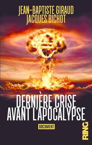 Dernière crise avant l'apocalypse